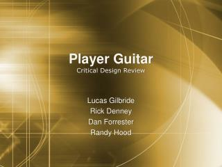 player guitar critical design review
