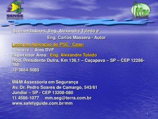 Apresentadores: Eng. Alexandre Toledo e                   Eng. Carlos Massera - Autor Local de Aplica  o do PSC