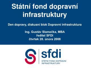 St tn  fond dopravn   infrastruktury  Den dopravy, diskusn  blok Dopravn  infrastruktura  Ing. Gust v Slamecka, MBA  red