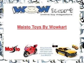 Maisto Toys By Wowkart