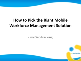How to pick the right Mobile Workforce Management Solution