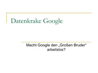 Datenkrake Google