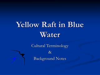 Yellow Raft in Blue Water