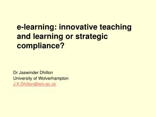 E-learning: innovative teaching and learning or strategic compliance