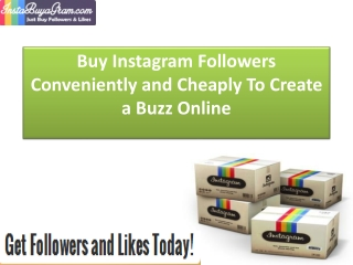 Buy Instagram Followers Conveniently and Cheaply To Create a