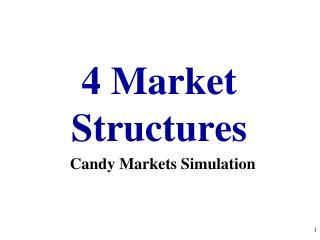 4 Market Structures