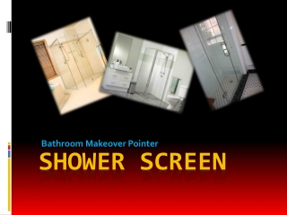 Shower Screen: Bathroom Makeover Pointer