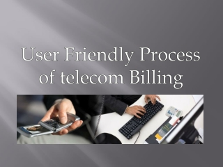 User friendly process of telecom billing