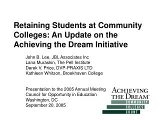 Retaining Students at Community Colleges: An Update on the Achieving the Dream Initiative