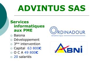 Services informatiques aux PME  Baiona D veloppement 3 re intervention Capital  63 800  O C A 49 800  20 salari s