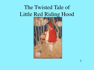 The Twisted Tale of Little Red Riding Hood