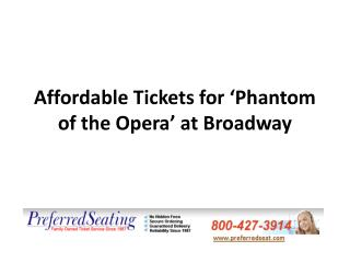 Affordable Tickets for ???Phantom of the Opera??? at Broadway