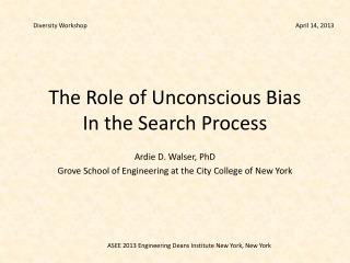 The Role of Unconscious Bias  In the Search Process