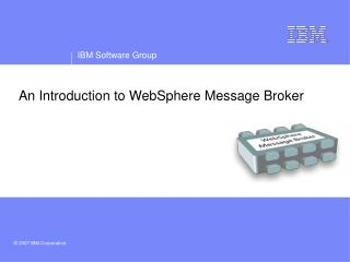 An Introduction to WebSphere Message Broker