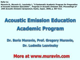 acoustic emission education academic program  dr. boris muravin, prof. gregory muravin,     dr. ludmila lezvinsky
