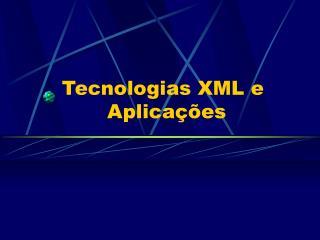 Tecnologias XML e              Aplica  es