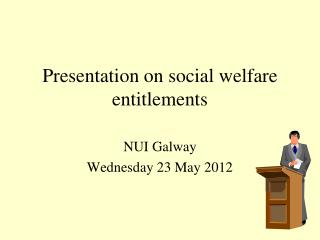 Presentation on social welfare entitlements