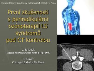 Prvn  zku enosti s periradikul rn  oz noterapi  LS syndromu pod CT kontrolou