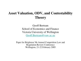 Asset Valuation, ODV, and Contestability Theory  Geoff Bertram School of Economics and Finance Victoria University of We