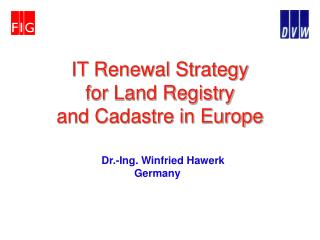 IT Renewal Strategy for Land Registry and Cadastre in Europe