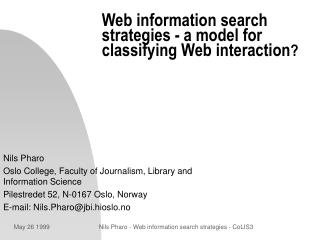 Web information search strategies - a model for classifying Web interaction