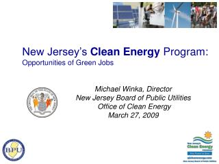Michael Winka, Director New Jersey Board of Public Utilities  Office of Clean Energy March 27, 2009