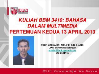 KULIAH BBM 3410: BAHASA DALAM MULTIMEDIA PERTEMUAN KEDUA 13 APRIL 2013