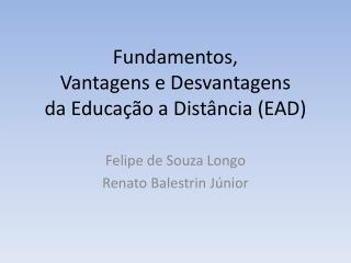 Fundamentos,  Vantagens e Desvantagens  da Educa  o a Dist ncia EAD