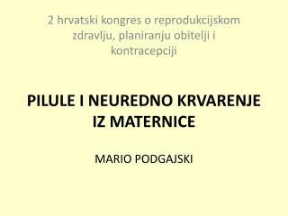 PILULE I NEUREDNO KRVARENJE IZ MATERNICE  MARIO PODGAJSKI