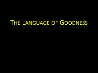 The Language of Goodness