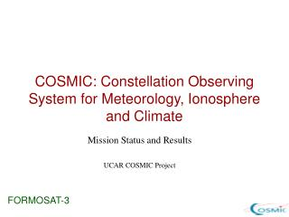 COSMIC: Constellation Observing System for Meteorology, Ionosphere and Climate
