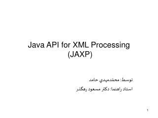 Java API for XML Processing  JAXP