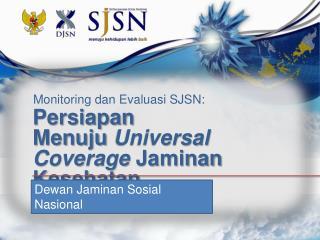 Persiapan  Menuju Universal Coverage Jaminan Kesehatan