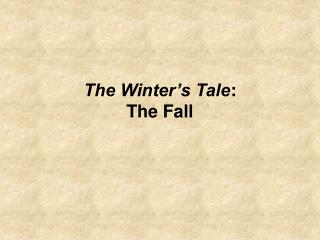 The Winter s Tale: The Fall