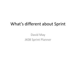 What s different about Sprint