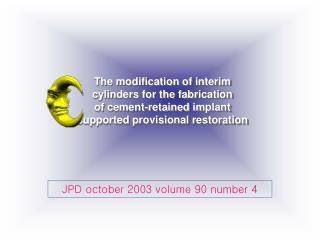 The modification of interim cylinders for the fabrication of cement-retained implant supported provisional restoration