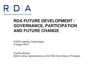 RDA FUTURE DEVELOPMENT : GOVERNANCE, PARTICIPATION AND FUTURE CHANGE