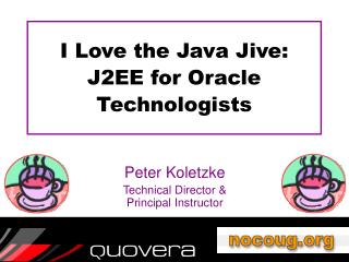 I Love the Java Jive: J2EE for Oracle Technologists