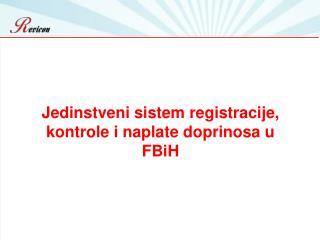 Jedinstveni sistem registracije, kontrole i naplate doprinosa u FBiH