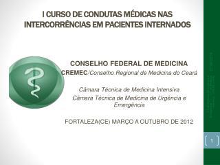 I CURSO DE CONDUTAS M DICAS NAS INTERCORR NCIAS EM PACIENTES INTERNADOS