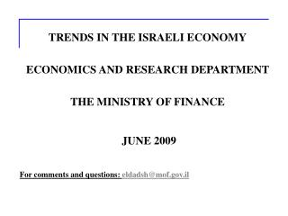 TRENDS IN THE ISRAELI ECONOMY  ECONOMICS AND RESEARCH DEPARTMENT  THE MINISTRY OF FINANCE   JUNE 2009