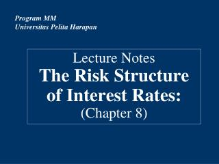 Lecture Notes The Risk Structure of Interest Rates: Chapter 8