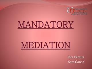 MANDATORY   MEDIATION