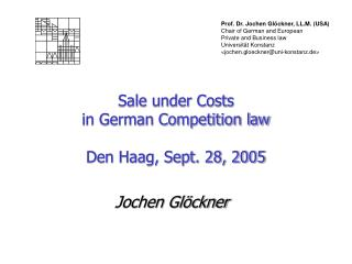 Sale under Costs  in German Competition law  Den Haag, Sept. 28, 2005