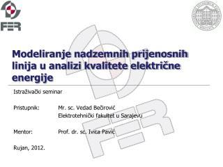 Modeliranje nadzemnih prijenosnih linija u analizi kvalitete elektricne energije