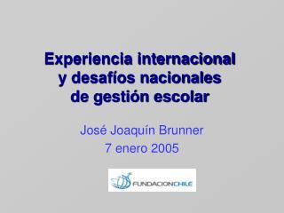 Experiencia internacional  y desaf os nacionales  de gesti n escolar