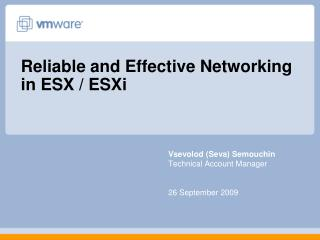 Reliable and Effective Networking in ESX
