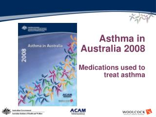 Asthma in Australia 2008  Medications used to treat asthma
