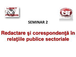 SEMINAR 2  Redactare si corespondenta  n relatiile publice sectoriale