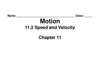Name: _____________________________________  Class: _____ Motion 11.2 Speed and Velocity